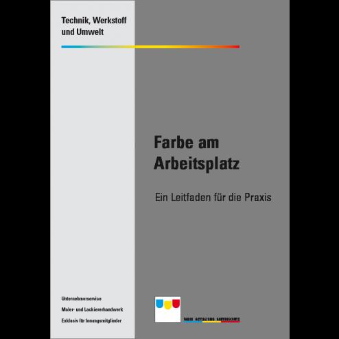 Farbe am Arbeitsplatz - Ein Leitfaden für die Praxis im Maler- und Lackiererhandwerk (2004)