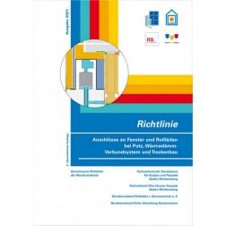 Richtlinie Anschlüsse an Fenster und Rollläden bei Putz, Wärmedämm-Verbundsystem und Trockenbau (2021)