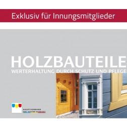 Holzbauteile – Werterhaltung durch Schutz und Pflege (2006)